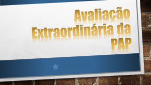 Avaliação Extraordinária da PAP